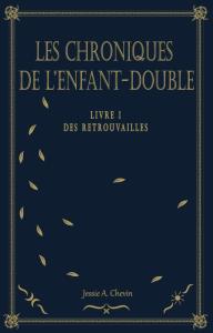 La Couverture de mon premier roman L'Enfant-Double - © Jessie A. Chevin